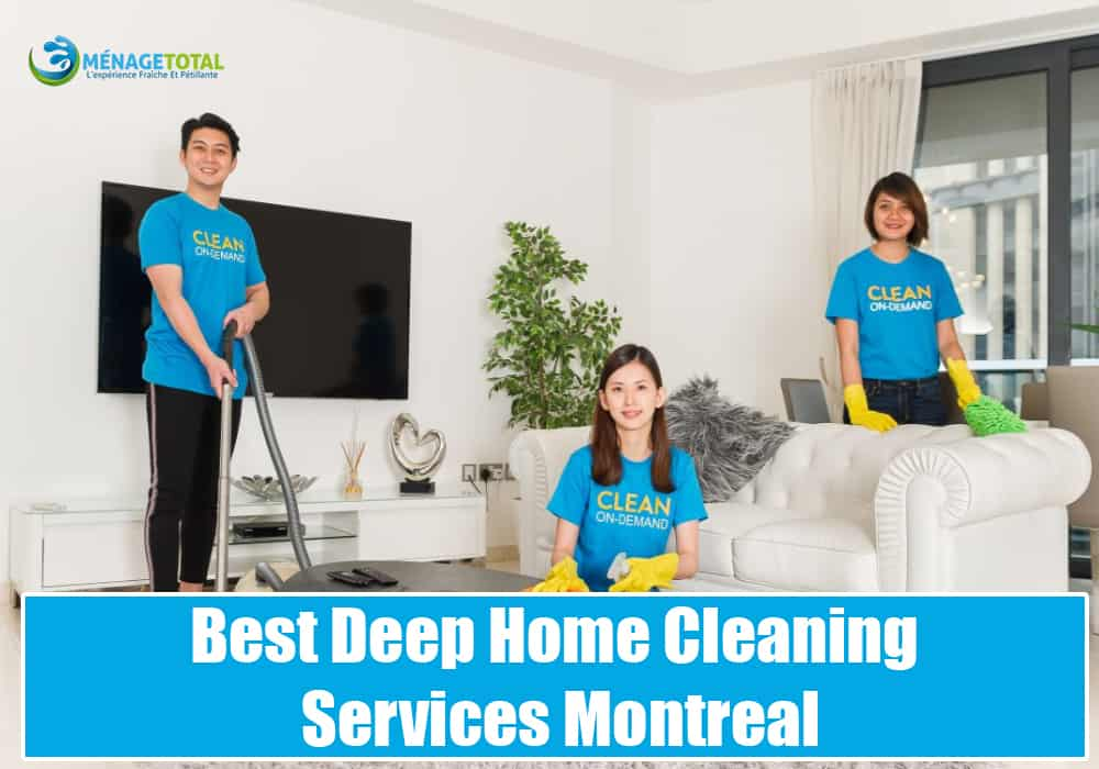 Best Deep Home Cleaning Services Montreal