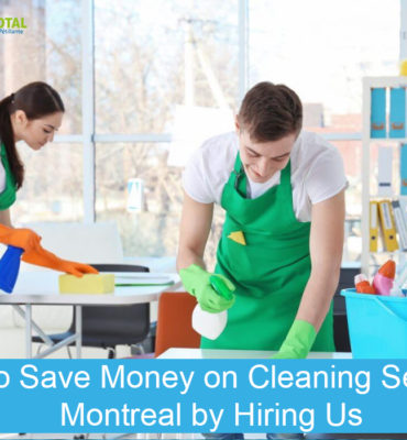 How to Save Money on Cleaning Services Montreal by Hiring Us